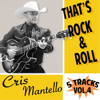 Cris Mantello - 5 Tracks, Vol.4 - That's Rock & Roll