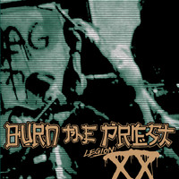 Burn The Priest - Legion: XX (Explicit)