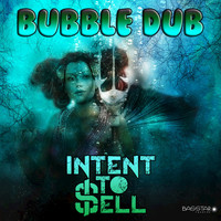 Intent To Sell - Bubble Dub