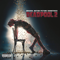 Various Artists - Deadpool 2 (Original Motion Picture Soundtrack) (Explicit)