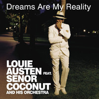 Louie Austen - Dreams Are My Reality