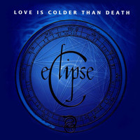 Love Is Colder Than Death - Eclipse
