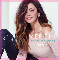 Merche - Te Lo Mereces (Remix)