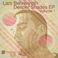 Lars Behrenroth - Deeper Shades EP, Vol. 1