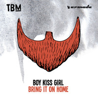 Boy Kiss Girl - Bring It On Home