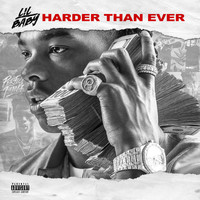 LiL Baby - Harder Than Ever (Explicit)