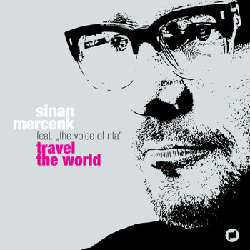 "Sinan Mercenk - Travel the World Feat. ""The Voice of Rita"""