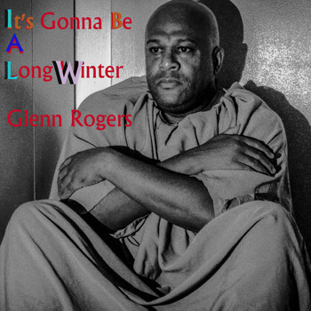 Glenn Rogers - It's Gonna Be a Long Winter