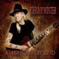 Johnny Winter - American Legend