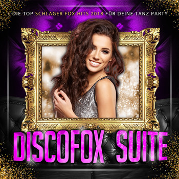 Various Artists - Discofox Suite - Die Top Schlager Fox Hits 2018 für deine Tanz Party