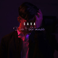 Sava - Die 4 the Music