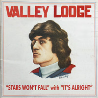 Valley Lodge - Stars Won't Fall
