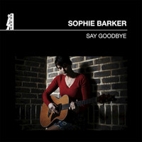 Sophie Barker - Say Goodbye