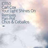Carl Cox - Your Light Shines On Remixes