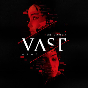VAST - She Is Murder