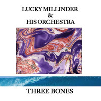 Lucky Millinder & His Orchestra - Three Bones