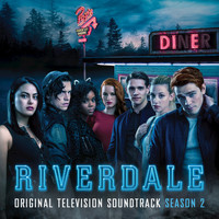 Riverdale Cast - Riverdale: Season 2 (Original Television Soundtrack)