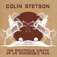 Colin Stetson - The Righteous Wrath Of An Honorable Man