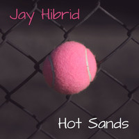 Jay Hibrid / - Hot Sands