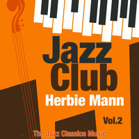 Herbie Mann - Jazz Club, Vol. 2 (The Jazz Classics Music)