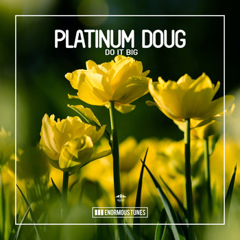 Platinum Doug - Do It Big (Explicit)