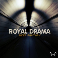 Deep Factory - Royal Drama (Remastered)