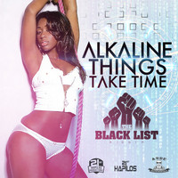 Alkaline - Things Take Time (Explicit)