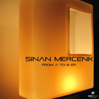 Sinan Mercenk - From a to B EP