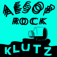 Aesop Rock - Klutz (Explicit)