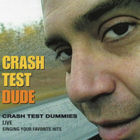 Crash Test Dummies - Crash Test Dude (Live)