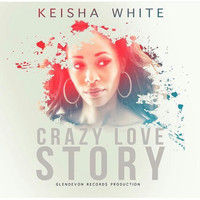 Keisha White - Crazy Love Story