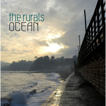 The Rurals - Ocean