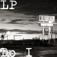 LP - Do I (Explicit)