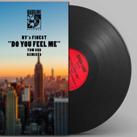 NY's Finest - Do You Feel Me (Tom Bug Remixes)