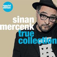 Sinan Mercenk - True Collection - Special Edition