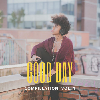 Various Artists - Good Day Music Compilation, Vol. 1
