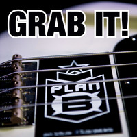 Plan B - Grab It!