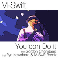 M-Swift - You Can Do It