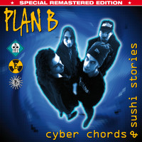 Plan B - Cyber Chords & Sushi Stories