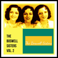 The Boswell Sisters - The Boswell Sisters, Vol. 2