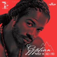 Gyptian - Where Would I Find
