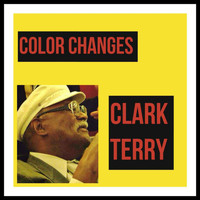 Clark Terry - Color Changes
