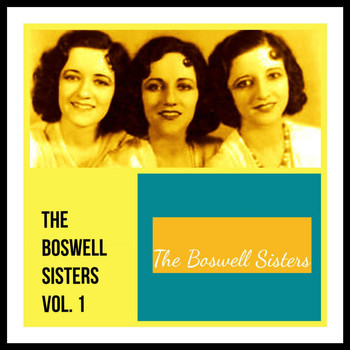 The Boswell Sisters - The Boswell Sisters, Vol. 1