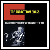 Clark Terry Quintet With Don Butterfield - Top and Bottom Brass