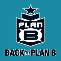Plan B - Back to Plan B