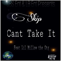 Skip - Can't Take It (Explicit)