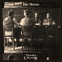 The Moods - Trouble Water
