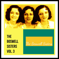 The Boswell Sisters - The Boswell Sisters, Vol. 3