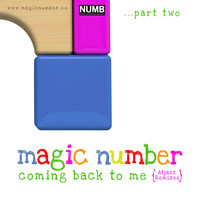 Magic Number - Coming Back to Me, Pt. 2