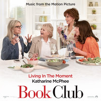 "Katharine McPhee - Living in the Moment (Music from the Motion Picture ""Book Club"")"